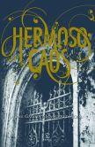 Book Cover Image. Title: Hermoso Caos, Author: Kami Garcia