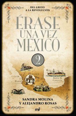 Érase una vez Mexico 2: Del grito a la Revolución