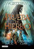 Book Cover Image. Title: La prueba de hierro. Magisterium 1 (Edici�n mexicana), Author: Cassandra Clare