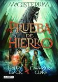Book Cover Image. Title: La prueba de hierro. Magisterium 1, Author: Holly Black