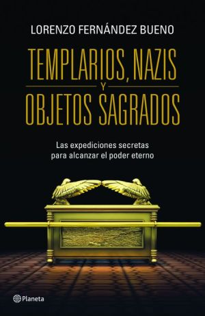 Templarios, Nazis y objetos sagrados