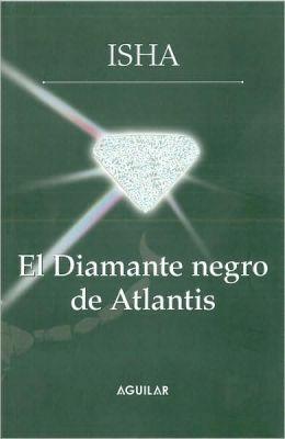 El diamante negro de Atlantis