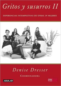 Gritos y susurros/ In Screams and Whispers : Experiencias Intempestivas De Otras 39 Mujeres/ Untimely Experiences of Other 39 Women