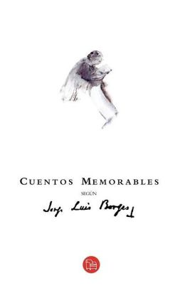 Cuentos memorables segun Borges