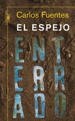 El espejo enterrado (The Buried Mirror: Reflections on Spain and the New World)