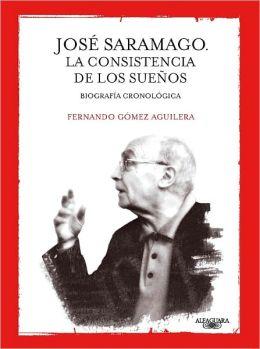 Jose Saramago. La consistencia de los suenos
