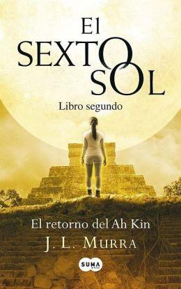 El retorno de Ah Kin. El sexto sol II