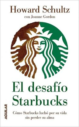 El desafío Starbucks (Onward: How Starbucks Fought for Its Life Without Losing Its Soul)