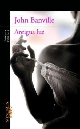 Antigua Luz (Ancient Light)
