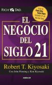 Book Cover Image. Title: El negocio del siglo 21 (The Business of the 21st Century), Author: Robert T. Kiyosaki