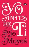 Book Cover Image. Title: Yo antes de ti (Me Before You), Author: Jojo Moyes