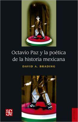 Octavio Paz y la poética de la historia maxicana