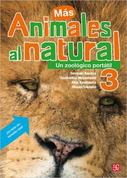 Animales al natural: Un zoologico portatil / Real Animals: A Portable Zoo