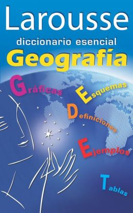 Larousse diccionario esencial Geografia