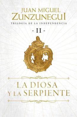 La diosa y la serpiente (Trilogía de la independencia, 2)
