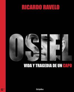 Osiel: Vida y tragedia de un capo