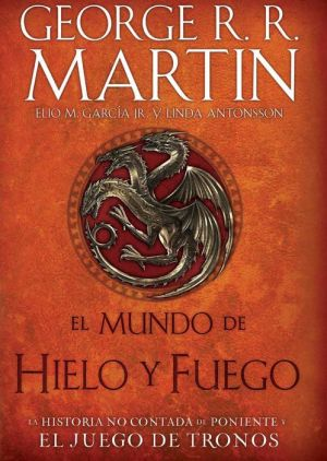 El Mundo de hielo y fuego (The World of Ice & Fire)