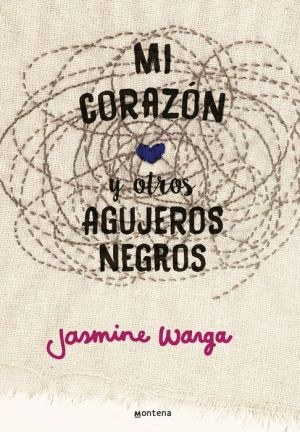 Mi corazon y otros agujeros negros (My Heart and Other Black Holes)