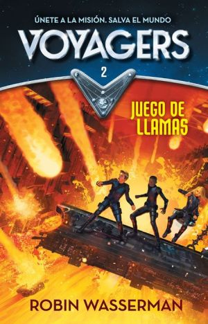 Voyagers 2. Juego en llamas (Voyagers: Game of Flames (Book 2))