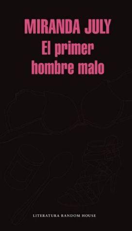 El primer hombre malo / The First Bad Man: A Novel