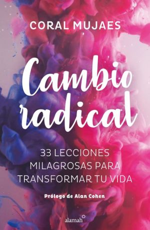 Book Cambio Radical: 33 recetas milagrosas para un cambio radical / Radical Change. 33 Miracle Recipes for a Radical Change