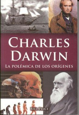 Charles Darwin: La Polemica de los Origenes