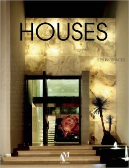 Houses: Stylish Spaces