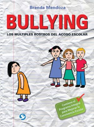 Bullying: Los multiples rostros del acoso escolar