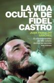 Book Cover Image. Title: La vida oculta de Fidel Castro, Author: Juan Reinaldo Sanchez