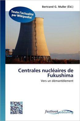 Centrales Nucl Aires De Fukushima