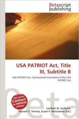 an analysis of the patriot act in the united states congress The usa patriot act and the alien and sedition acts a comparative analysis 2001, the united states congress quickly responded and passed an act known nearly 2 years after congress passed the patriot act.