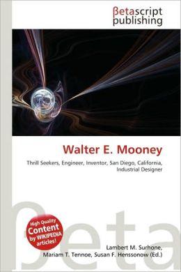 Walter E. Mooney