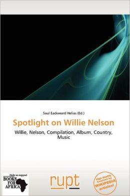 Spotlight On Willie Nelson