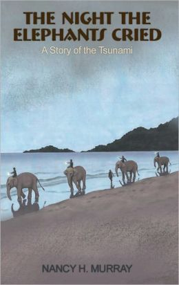 The Night the Elephants Cried - a story of the Tsunami