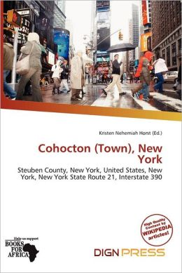 Cohocton (Town), New York by Kristen Nehemiah Horst | Paperbackcohocton town
