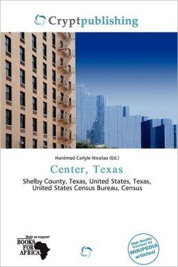 Center, Texas