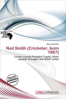 Neil Smith (Cricketer, born 1967)