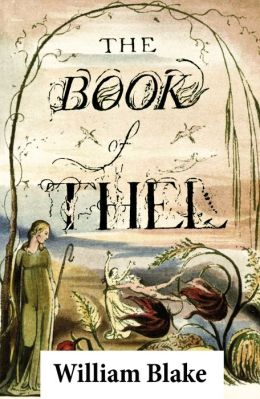 The Book of Thel (Illuminated Manuscript with the Original Illustrations of William Blake)