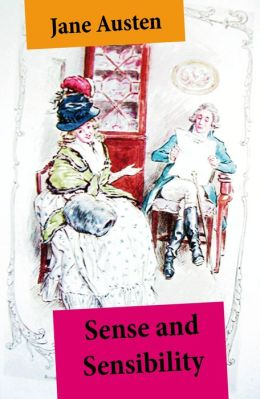 Sense and Sensibility (Unabridged, with the original watercolor illustrations by C.E. Brock)