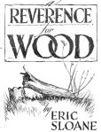 Book Cover Image. Title: A Reverence for Wood, Author: Eric Sloane