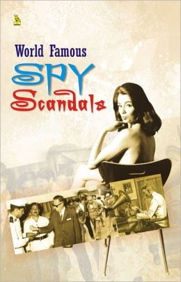 World Famous Spy Scandals