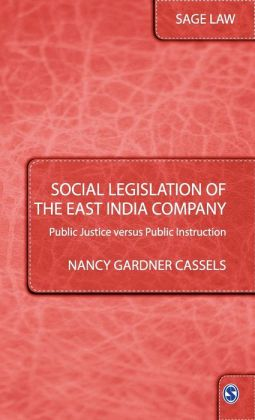 Social Legislation of the East India Company: Public Justice versus Public Instruction