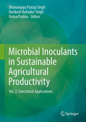 Microbial Inoculants in Sustainable Agricultural Productivity: Vol. 2: Functional Applications