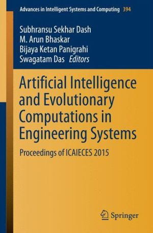 Artificial Intelligence and Evolutionary Computations in Engineering Systems: Proceedings of ICAIECES 2015