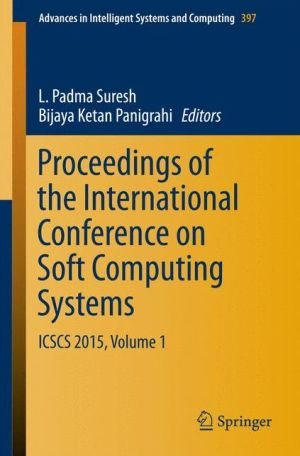 Proceedings of the International Conference on Soft Computing Systems: ICSCS 2015, Volume 1