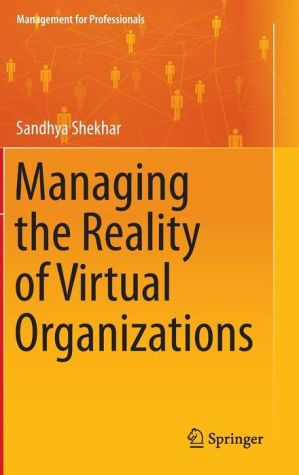 Managing the Reality of Virtual Organizations