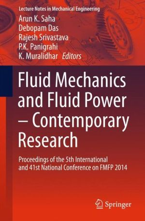 Fluid Mechanics and Fluid Power - Contemporary Research: Proceedings of the 5th International and 41st National Conference on FMFP 2014