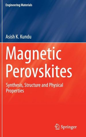 Magnetic Perovskites: Synthesis, Structure and Physical Properties