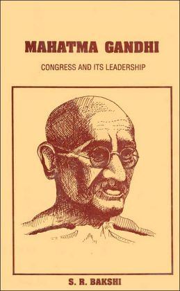 Mahatma Gandhi: Congress and Its Leadership