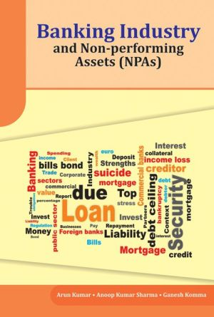 Banking Industry and Non-performing Assets (NPAs)